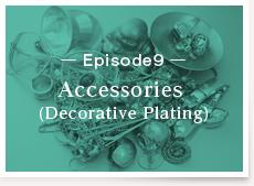 Episode9:Accessories(Decorative Plating)