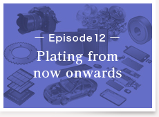 Episode12:Plating from now onwards